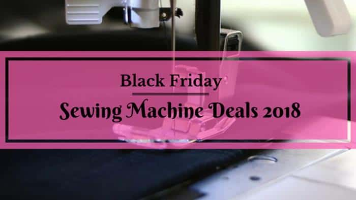 Best Black Friday Sewing Machine Deals 40 Bag Yourself A Great Deal Interesting Deals On Sewing Machines