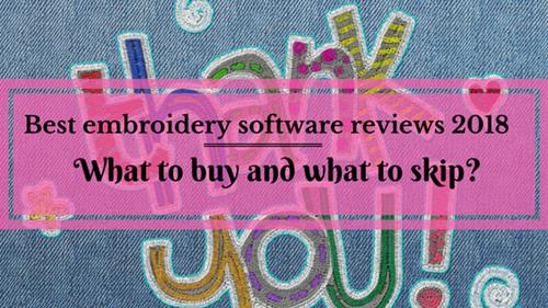 The Best Embroidery Software To Buy Updatedoctober 2018