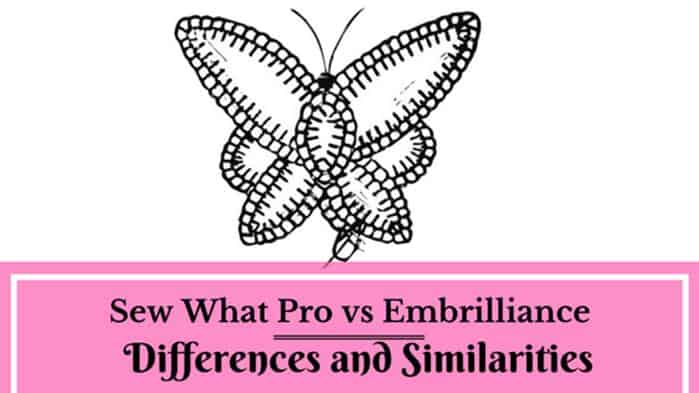 Sew What Pro vs Embrilliance: Differences and Similarities