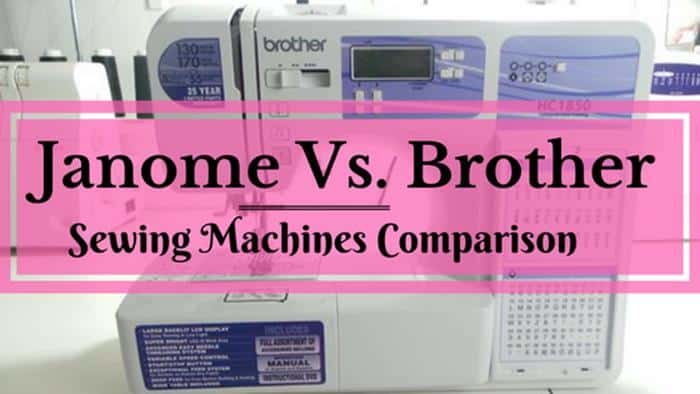 Janome Vs Brother Sewing Machines Brands Comparison And Review Simple Compare Sewing Machines